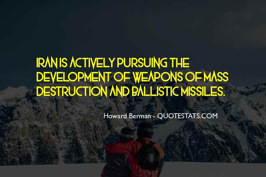 Quotes About Weapons Of Mass Destruction #401512