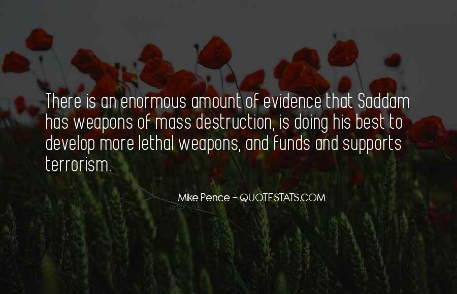 Quotes About Weapons Of Mass Destruction #455663