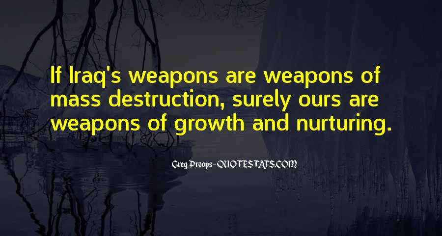Quotes About Weapons Of Mass Destruction #461822