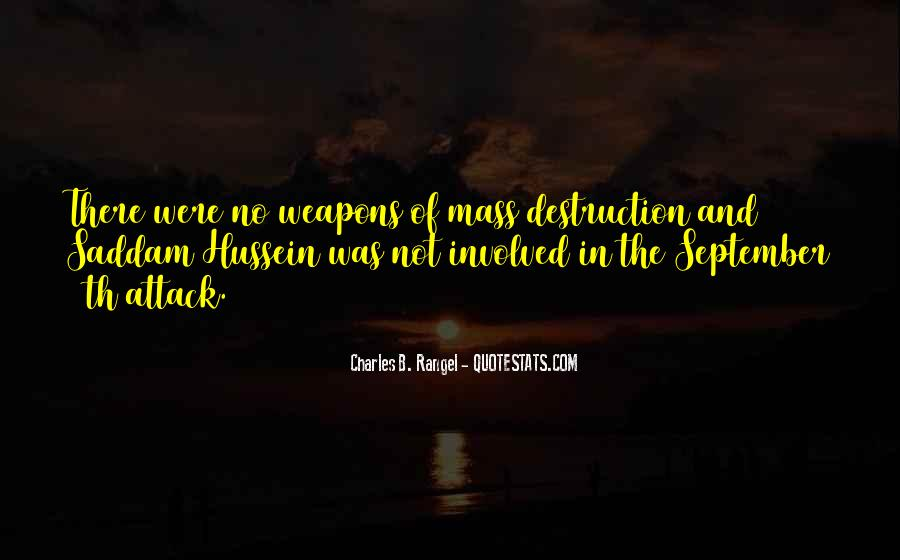 Quotes About Weapons Of Mass Destruction #485544
