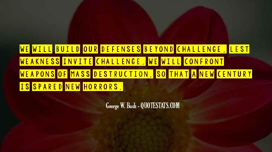 Quotes About Weapons Of Mass Destruction #496114