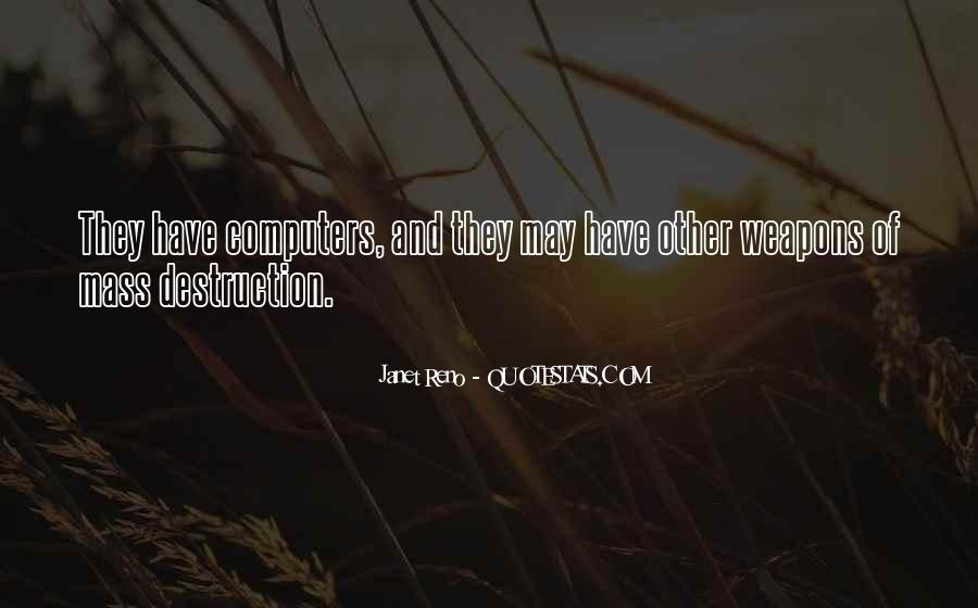Quotes About Weapons Of Mass Destruction #519953