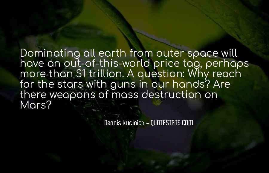 Quotes About Weapons Of Mass Destruction #654341