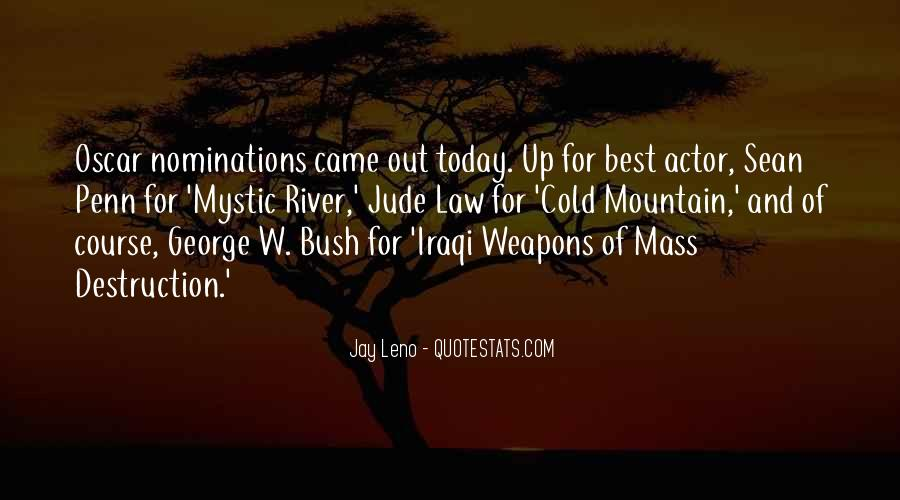 Quotes About Weapons Of Mass Destruction #666487