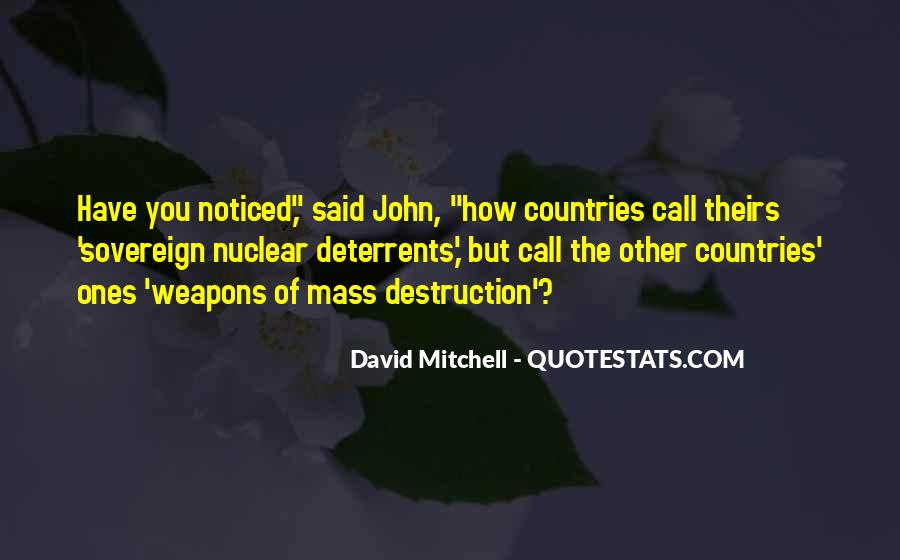 Quotes About Weapons Of Mass Destruction #671428