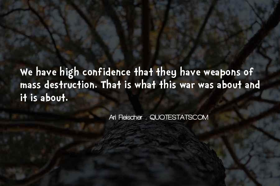 Quotes About Weapons Of Mass Destruction #672743