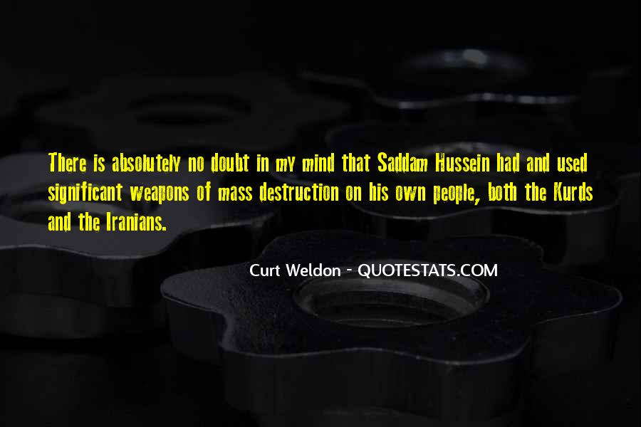 Quotes About Weapons Of Mass Destruction #687880