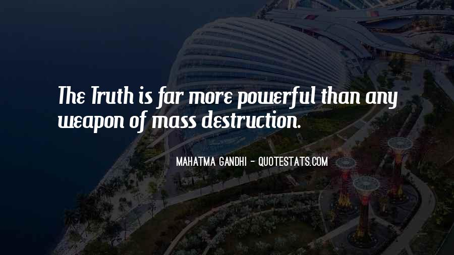 Quotes About Weapons Of Mass Destruction #740491