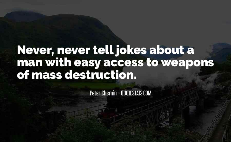 Quotes About Weapons Of Mass Destruction #753063