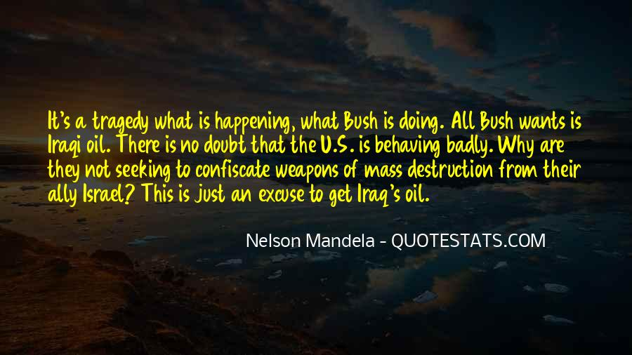Quotes About Weapons Of Mass Destruction #773632