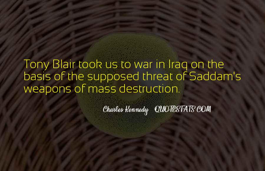 Quotes About Weapons Of Mass Destruction #806698