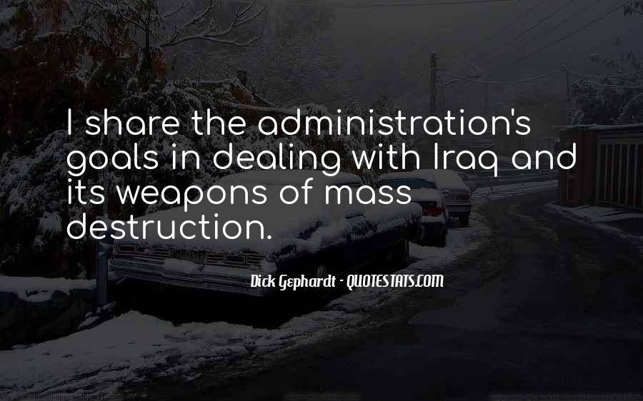 Quotes About Weapons Of Mass Destruction #808333