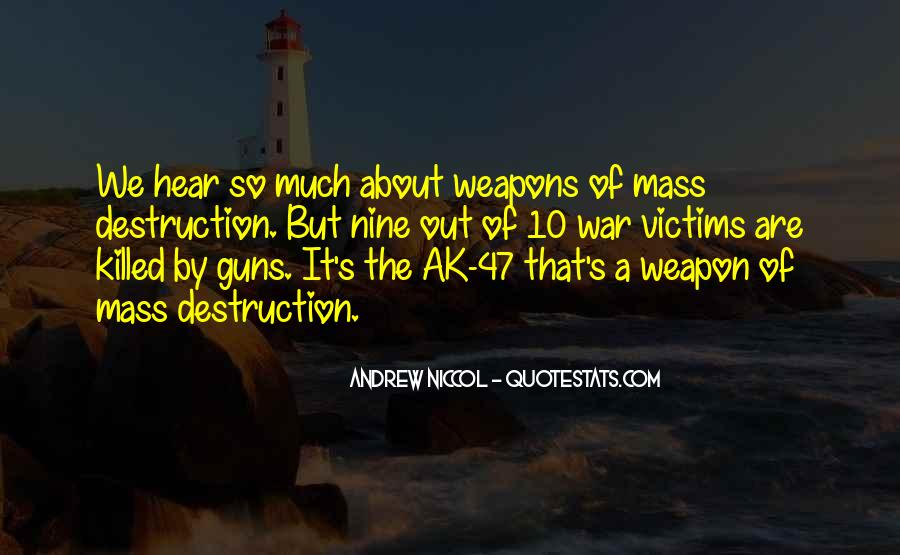 Quotes About Weapons Of Mass Destruction #815456