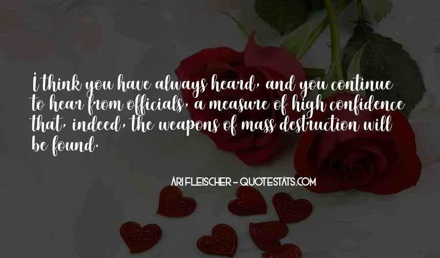 Quotes About Weapons Of Mass Destruction #820321