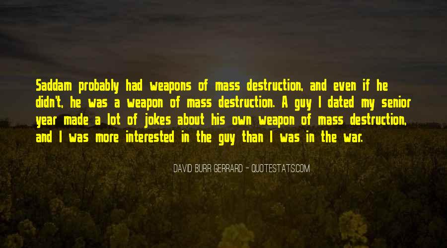 Quotes About Weapons Of Mass Destruction #827592