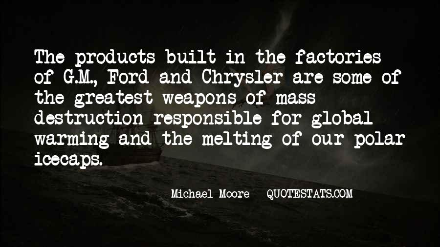 Quotes About Weapons Of Mass Destruction #838663