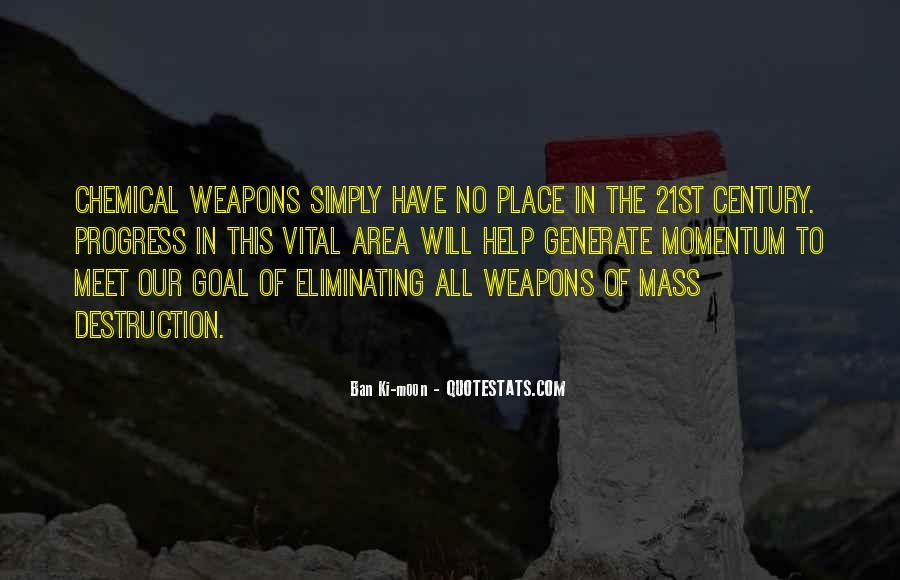 Quotes About Weapons Of Mass Destruction #841016