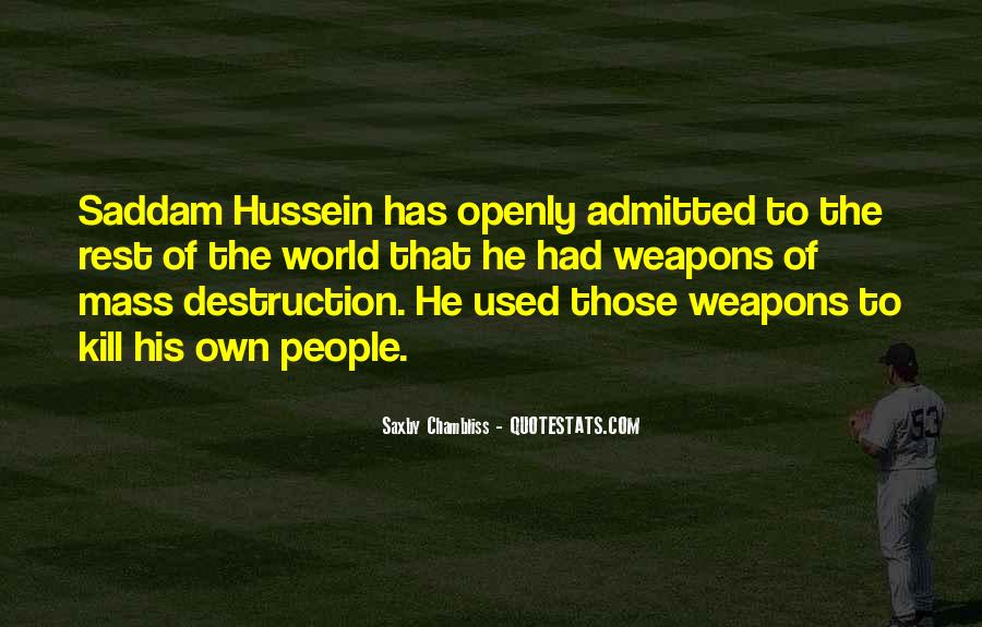 Quotes About Weapons Of Mass Destruction #847014