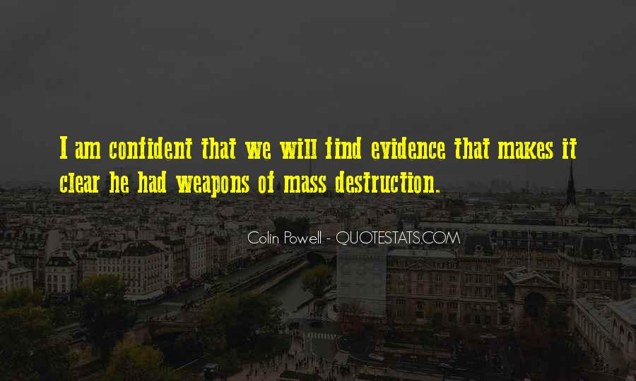 Quotes About Weapons Of Mass Destruction #96016