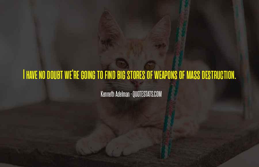 Quotes About Weapons Of Mass Destruction #98306