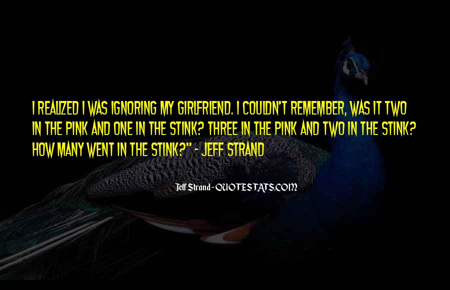 Quotes About Ignoring Your Girlfriend #802742