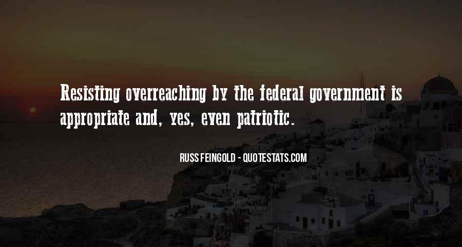 Quotes About Overreaching Government #660154