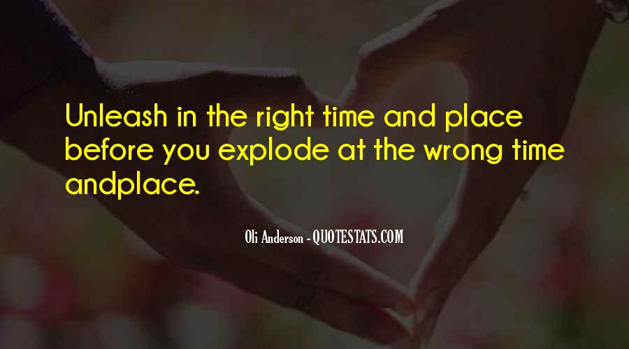 Quotes About Right Place Wrong Time #1004726