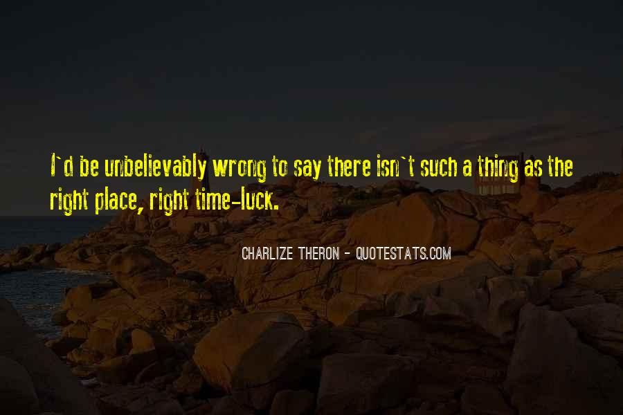 Quotes About Right Place Wrong Time #1206422