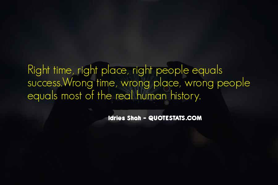 Quotes About Right Place Wrong Time #179116