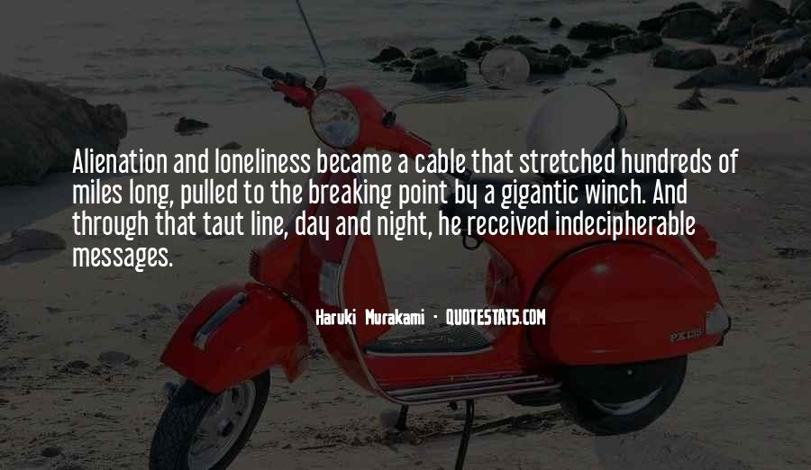 Quotes About Alienation And Loneliness #1298094