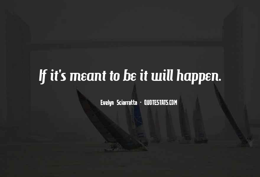 Quotes About If It's Meant To Be #1272981