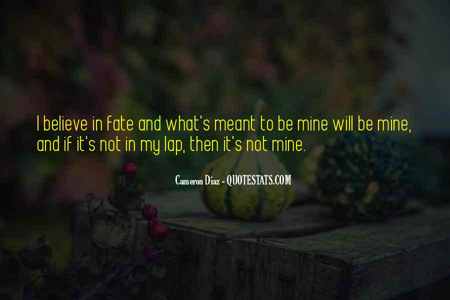 Quotes About If It's Meant To Be #1443248