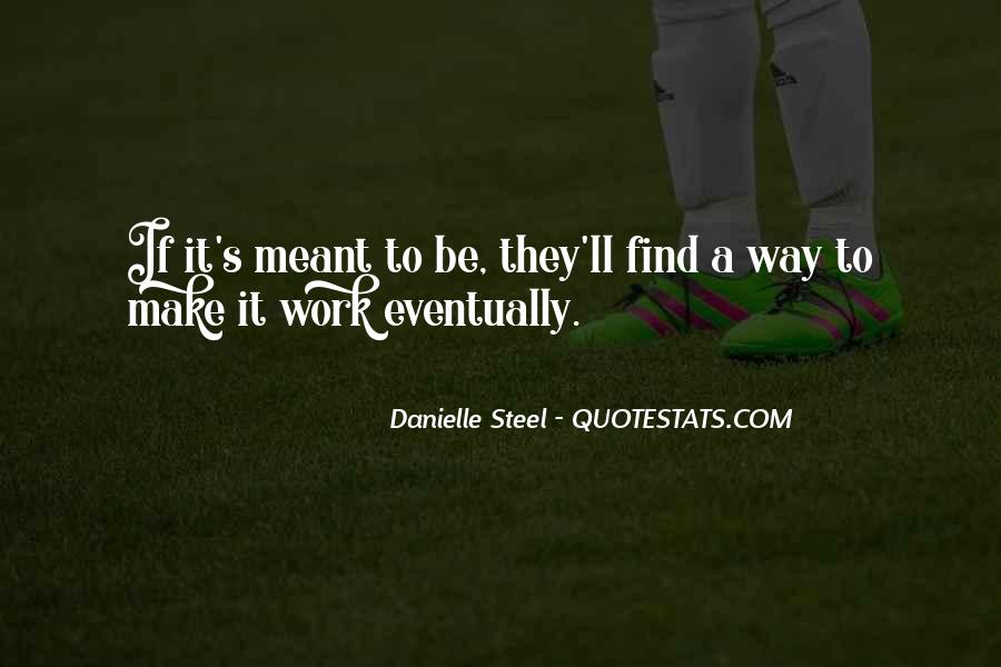 Quotes About If It's Meant To Be #1655143