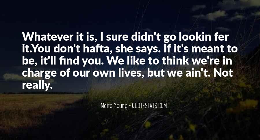 Quotes About If It's Meant To Be #410193