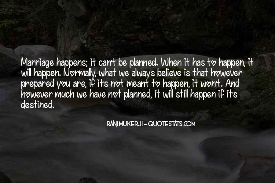 Quotes About If It's Meant To Be #894591