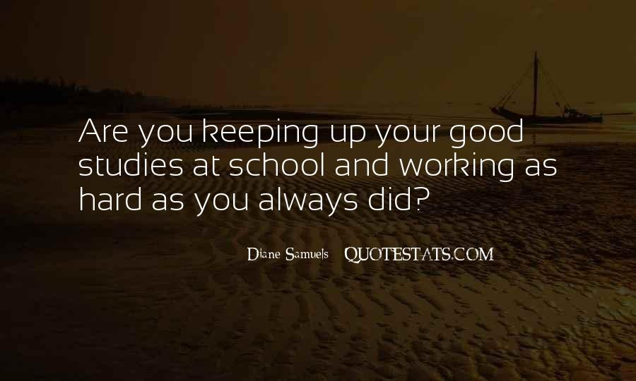 Quotes About Working Hard In School #705880
