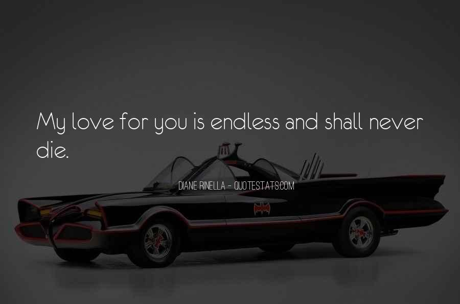 Quotes About Endless Love #90856
