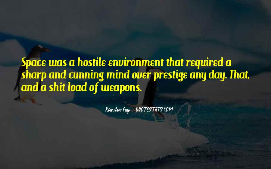 Quotes About Hostile Environment #569081