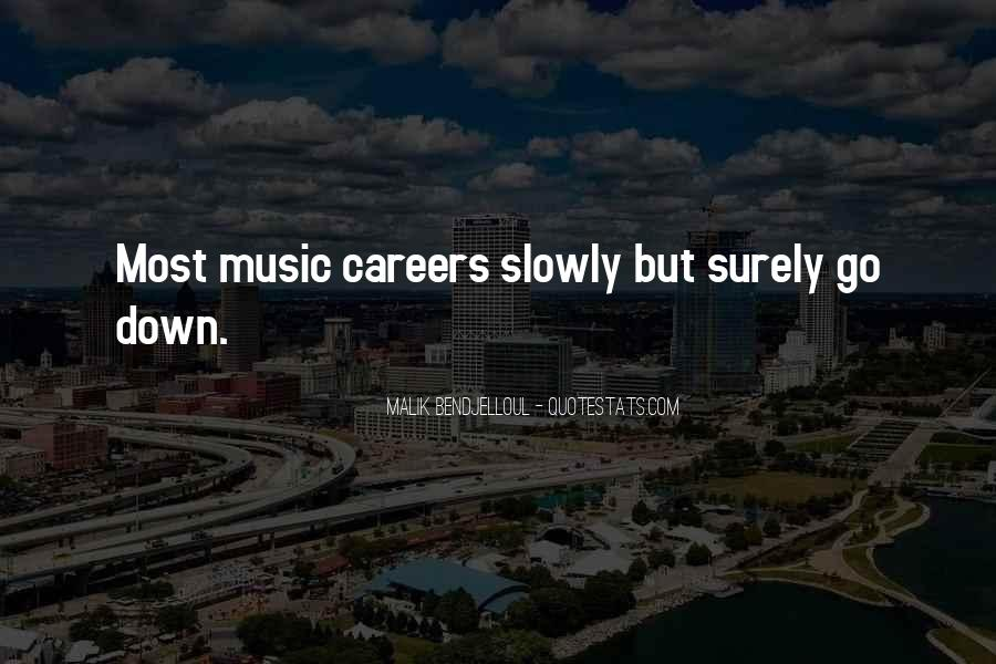 Quotes About Slowly But Surely #1398940