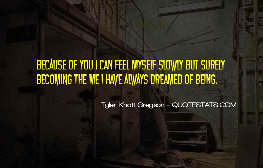 Quotes About Slowly But Surely #1736931