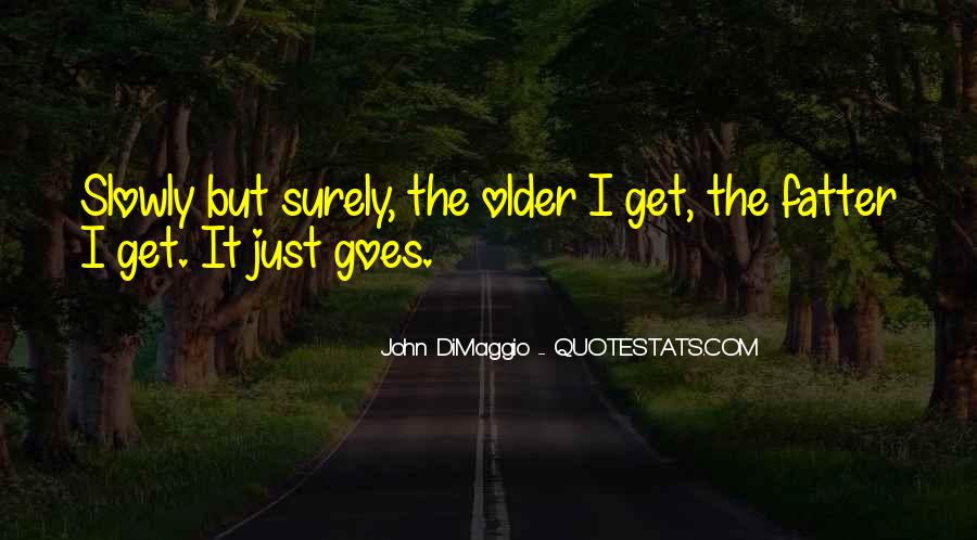 Quotes About Slowly But Surely #257915