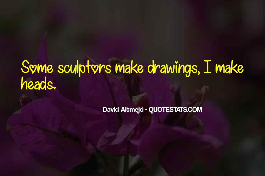 Quotes About Sculptors #587577