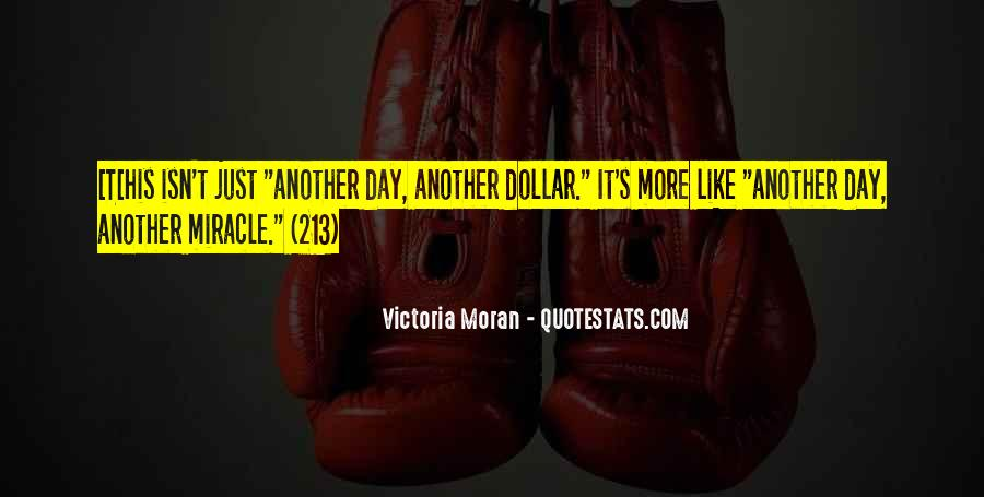 Quotes About Another Day Another Dollar #1086297
