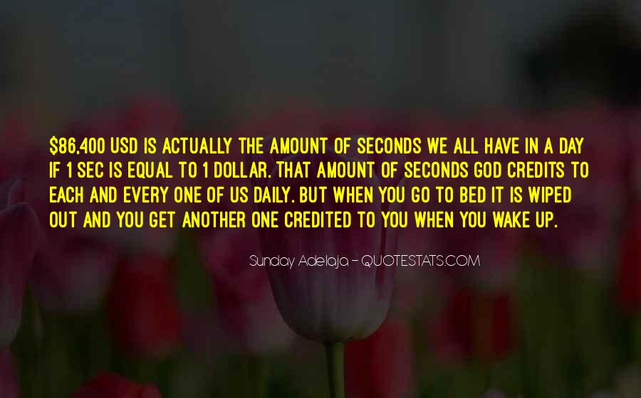 Quotes About Another Day Another Dollar #1334279