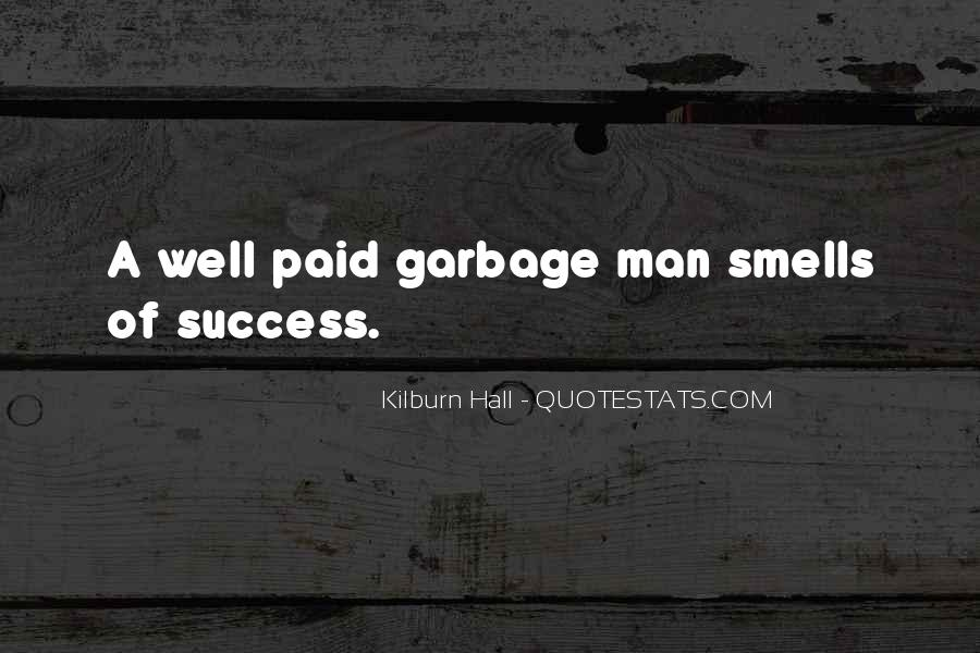 Quotes About Garbage Man #1339396