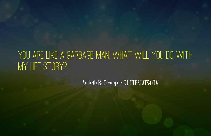 Quotes About Garbage Man #318485