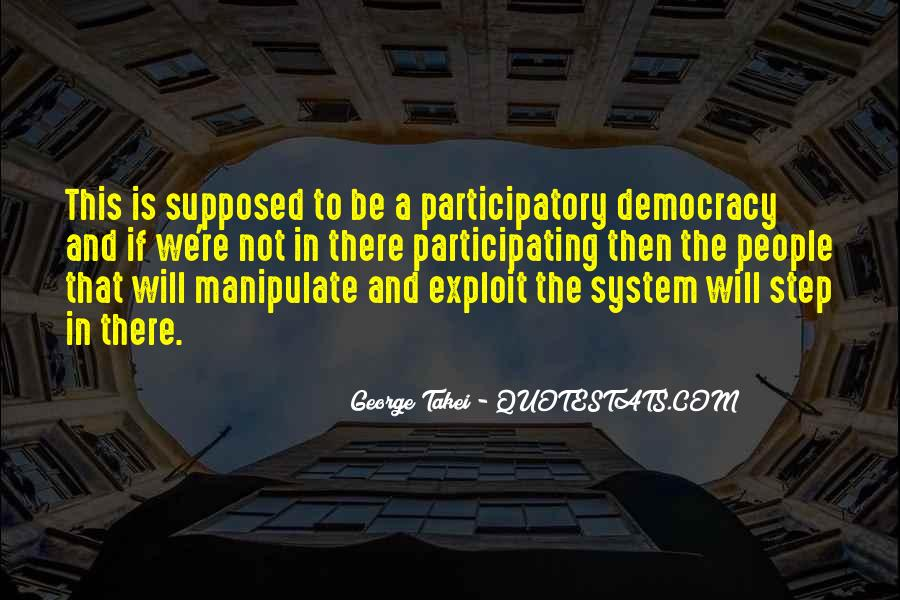 Quotes About Participating In Democracy #1064444