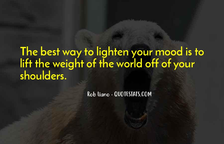 Quotes About Weight On Your Shoulders #116909