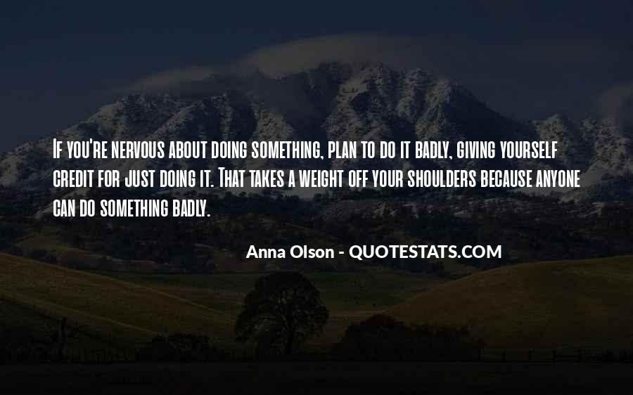 Quotes About Weight On Your Shoulders #1189940