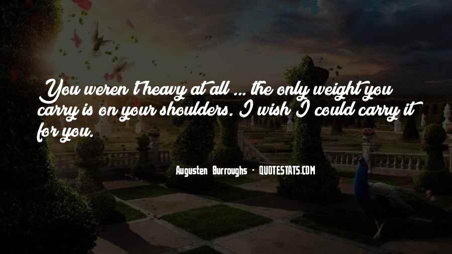 Quotes About Weight On Your Shoulders #1547746
